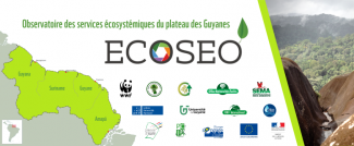 Discover the ECOSEO project: Observatory of Ecosystem Services on the Guianas Shield